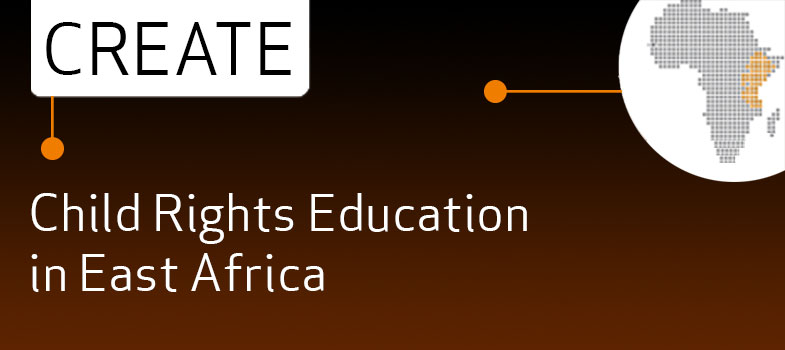 CREATE – Child Rights Education in East Africa