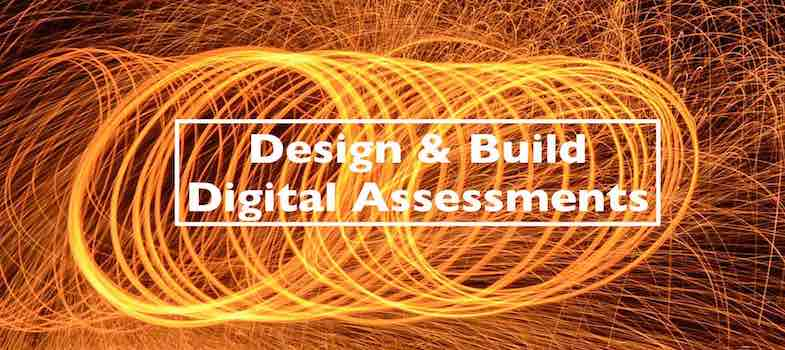 Design and Build Digital Assessments