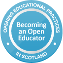 Opening Educational Practices in Scotland - Becoming an Open Educator badge