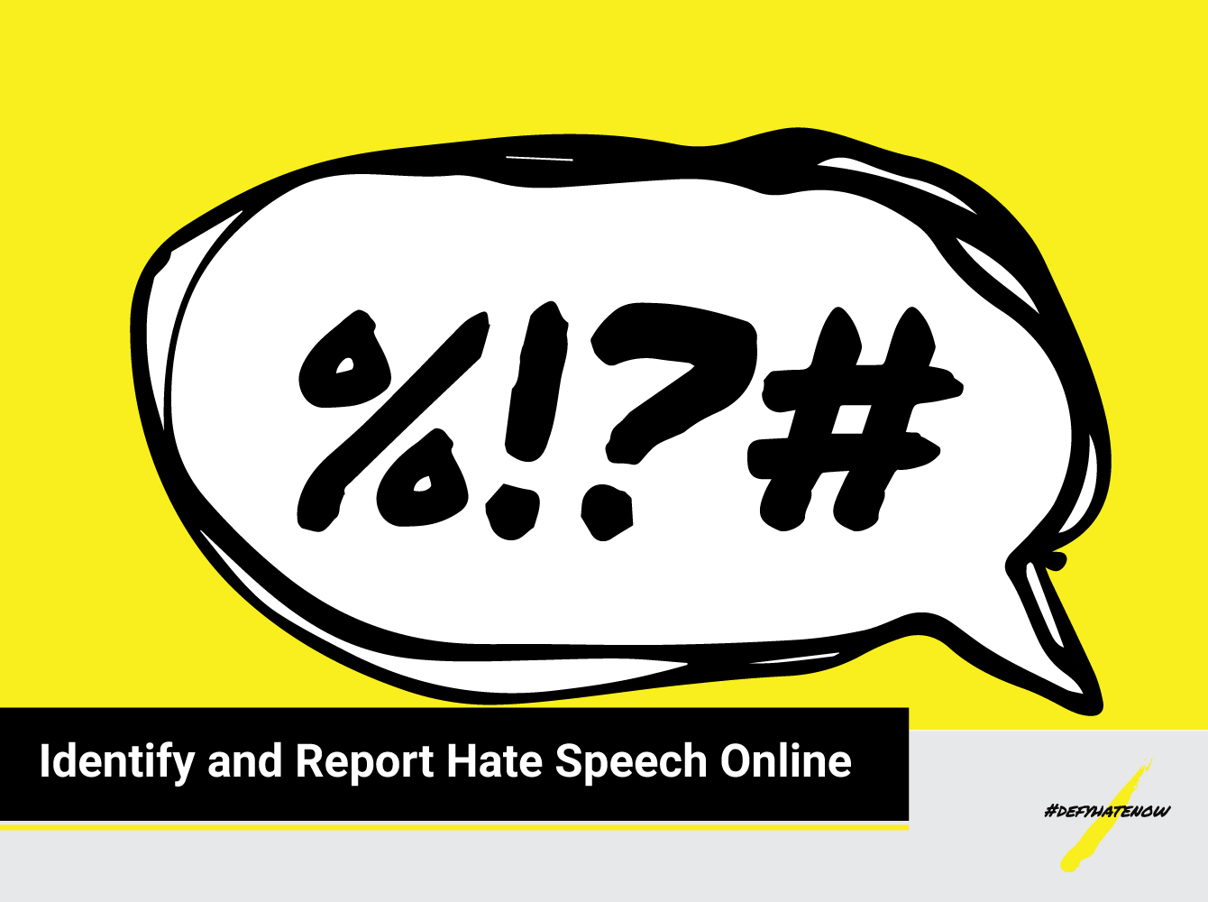 #defyhatenow Identify & Report Hate Speech Online