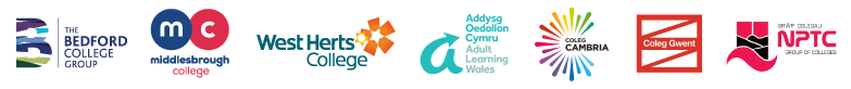 Bedford College, Middlesborough College, West Herts College, Adult Learning Wales, Coleg Cambria, Coleg Gwent, NPTC