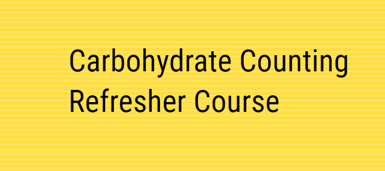 Carbohydrate Counting Refresher