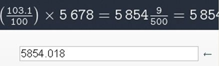 Calculator screen showing 103.1 over 100 in parenthesis multiplied by 5678 = 5854 and nine five hundredths = 5854