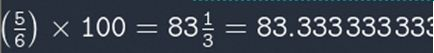 Sum showing five sixths multiplied by 100 equals 83 and one third equals 83.333333333