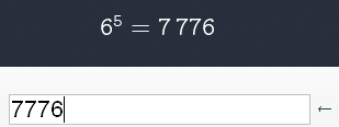 Screen shot showing 6 to the 5th power equals 7776 in the black display window and the white window underneath showing 7776.