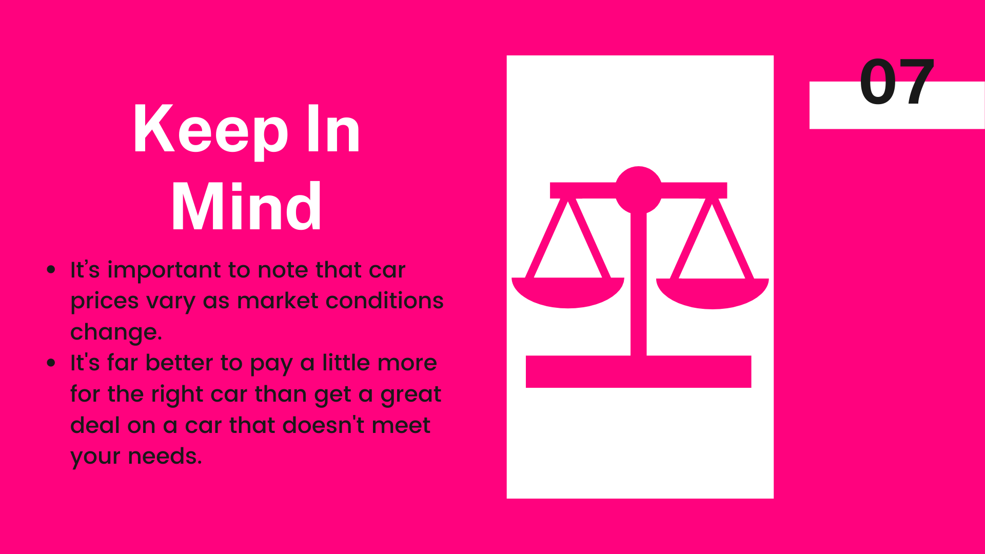 It's important to note that car prices vary as market conditions change. It's far better to pay a little more for the right car than get a great deal on a car that doesn't meet your needs.