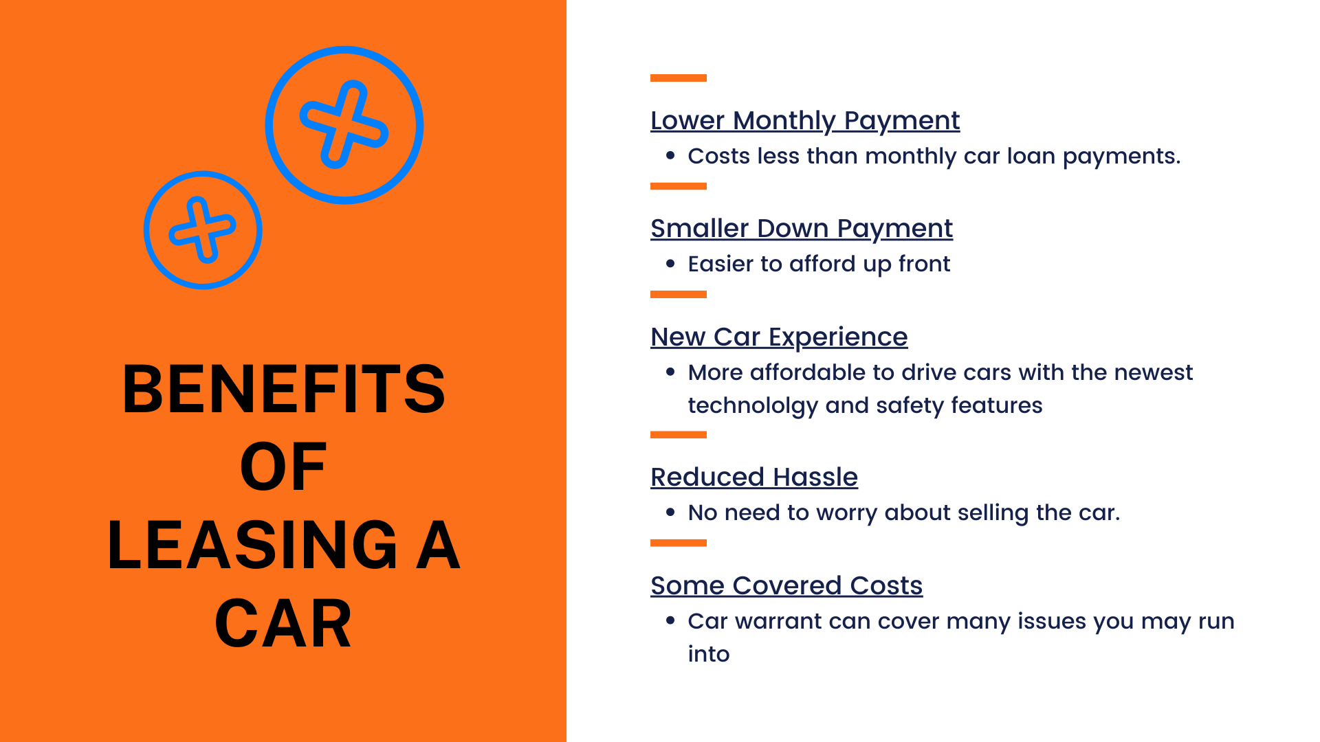 Benefits of Leasing: Lower monthly payment, smaller down payment, new car experience, reduced hassle, same covered costs