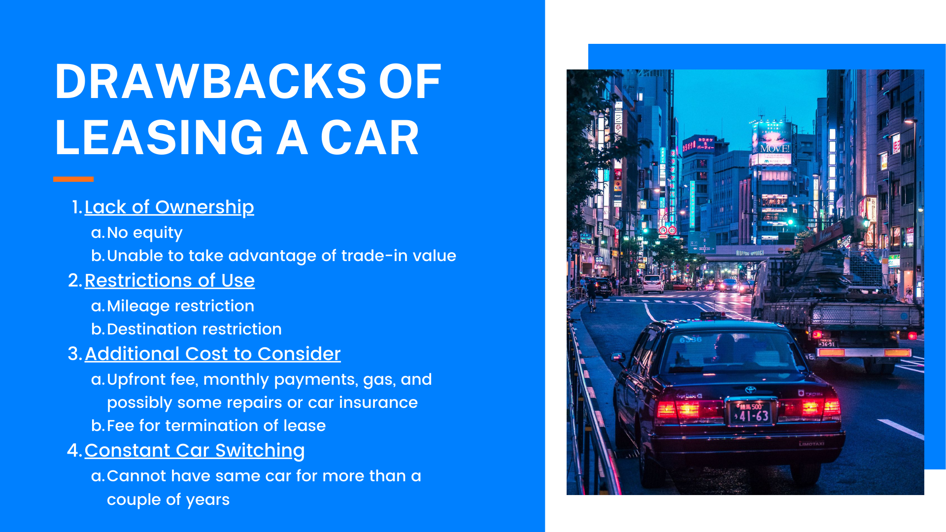 Drawbacks of Leasing a Car: Lack of ownership, Restrictions of use, Additional costs to consider, Constant car switching