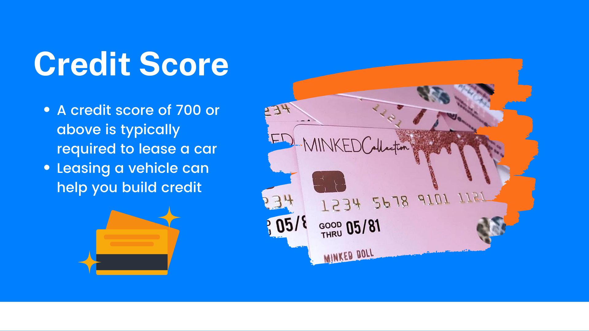 A credit score of 700 or above is typically required to lease a car. Leasing a vehicle can help you build credit.