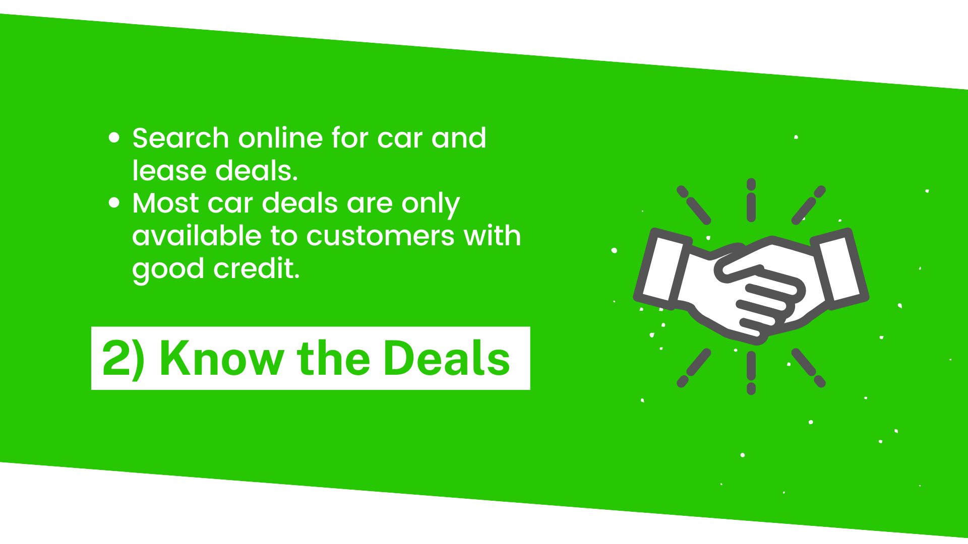 Search online for car and lease deals. Most car deals are only available to customers with good credit.