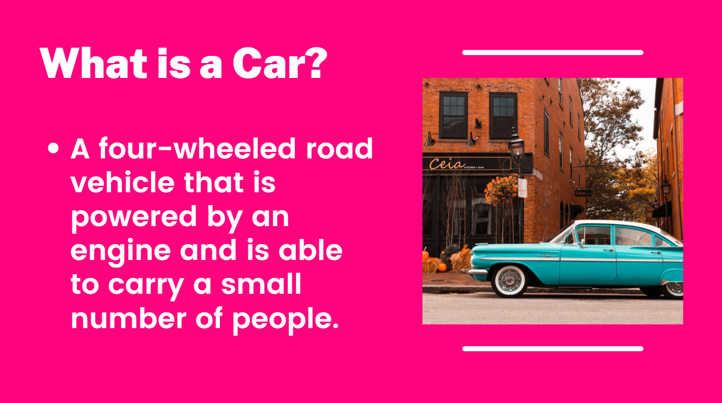 A car is a four-wheeled road vehicle that is powered by an engine and is able to carry a small number of people.