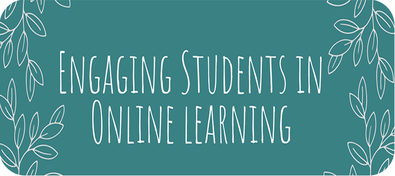 Engaging Students in Online Learning